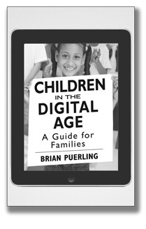 Children in the Digital Age: A Guide for Families