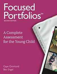 Focused Portfolios: A Complete Assessment for the Young Child, 2nd Edition